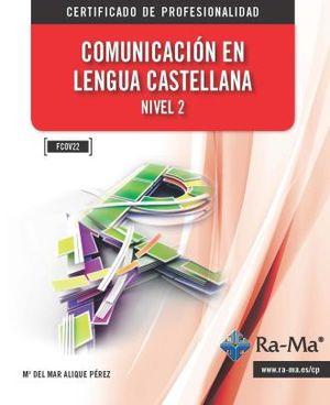 COMUNICACION EN LENGUA CASTELLANA. NV. 2 (FC0V22)