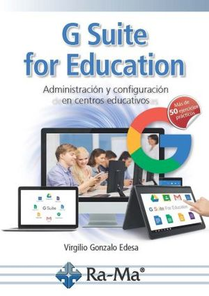 G SUITE FOR EDUCATION. ADMINISTRACION Y CONFIGURACION EN CENTROS EDUCATIVOS