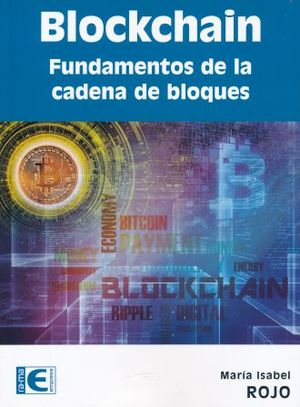 BLOCKCHAIN. FUNDAMENTOS DE LA CADENA DE BLOQUES
