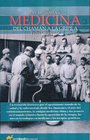BREVE HISTORIA DE LA MEDICINA. DEL CHAMAN A LA GRIPE A