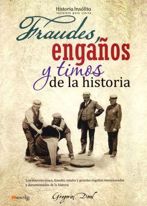 FRAUDES ENGAÑOS Y TIMOS DE LA HISTORIA