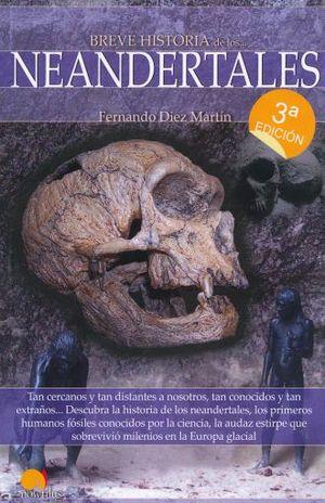 BREVE HISTORIA DE LOS NEANDERTALES / 3 ED.
