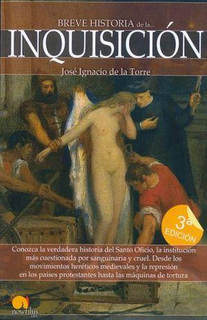 BREVE HISTORIA DE LA INQUISICION / 3 ED.