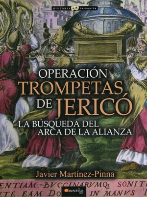 OPERACION TROMPETAS DE JERICO. LA BUSQUEDA DEL ARCA DE LA ALIANZA