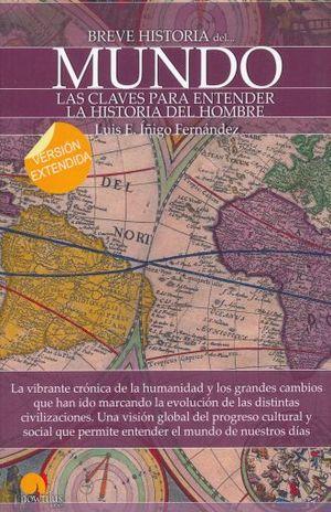 BREVE HISTORIA DEL MUNDO. LAS CLAVES PARA ENTENDER LA HISTORIA DEL HOMBRE