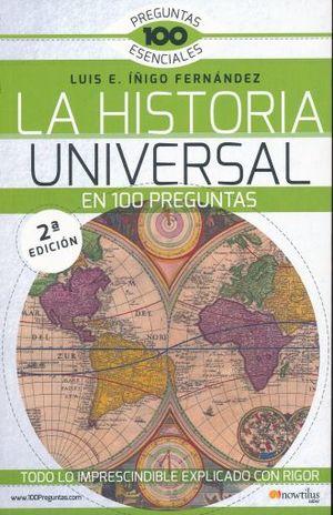 HISTORIA UNIVERSAL EN 100 PREGUNTAS, LA / 2 ED.