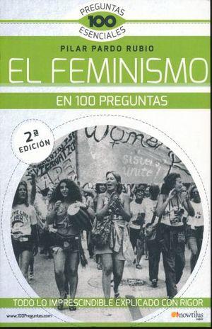 FEMINISMO EN 100 PREGUNTAS, EL / 2 ED.