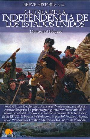 BREVE HISTORIA DE LA GUERRA DE INDEPENDENCIA DE LOS ESTADOS UNIDOS