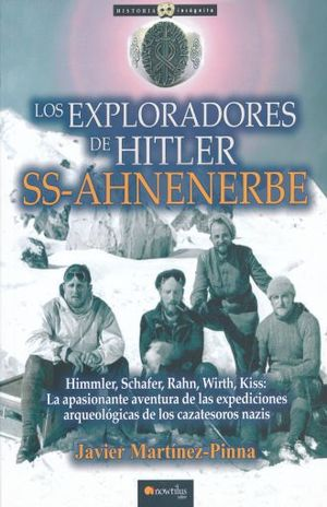 EXPLORADORES DE HITLER, LOS. SS AHNENERBE