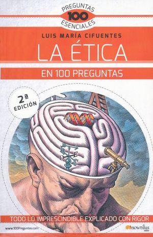 ETICA EN 100 PREGUNTAS, LA / 2 ED.