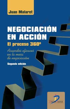 NEGOCIACION EN ACCION. EL PROCESO 360 / 2 ED.