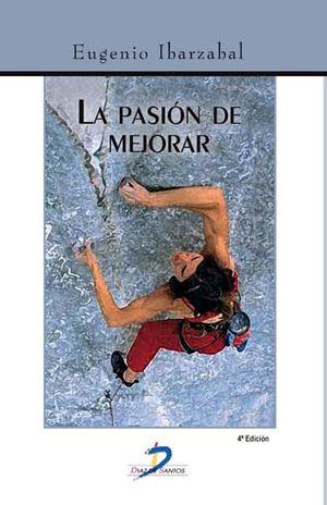 PASION DE MEJORAR, LA / 4 ED.