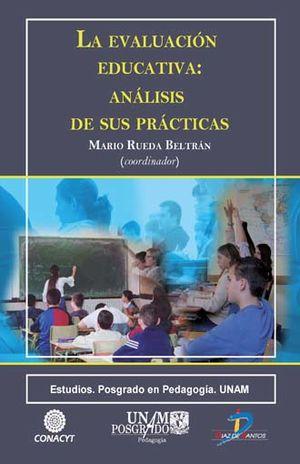 EVALUACION EDUCATIVA ANALISIS DE SUS PRACTICAS, LA