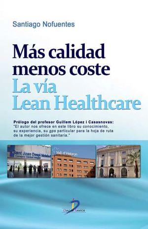 MAS CALIDAD MENOS COSTE. LA VIA LEAN HEALTHCARE