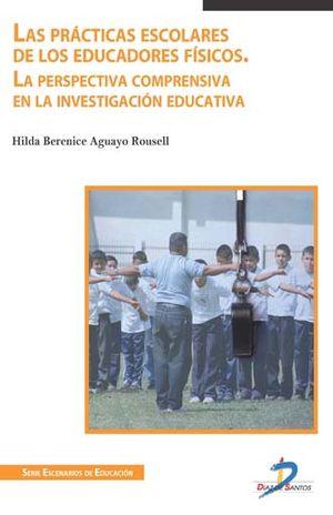 PRACTICAS ESCOLARES DE LOS EDUCADORES FISICOS. LA PERSPECTIVA COMPRENSIVA EN LA INVESTIGACION EDUCATIVA