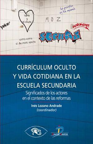 CURRICULUM OCULTO Y VIDA COTIDIANA EN LA ESCUELA SECUNDARIA