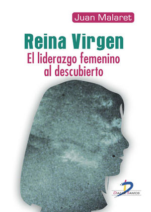 REINA VIRGEN. EL LIDERAZGO FEMENINO AL DESCUBIERTO