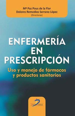 ENFERMERIA EN PRESCRIPCION. USO Y MANEJO DE FARMACOS Y PRODUCTOS SANITARIOS