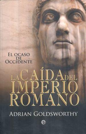 CAIDA DEL IMPERIO ROMANO, LA