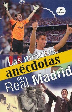 MEJORES ANECDOTAS DEL REAL MADRID, LAS / 5 ED.