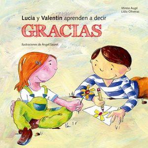 LUCIA Y VALENTIN APRENDEN A DECIR GRACIAS / PD.