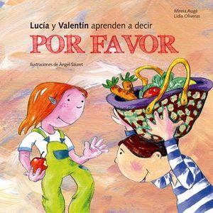 LUCIA Y VALENTIN APRENDEN A DECIR POR FAVOR / PD.