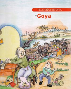 Pequeña historia de Goya / 5 ed.