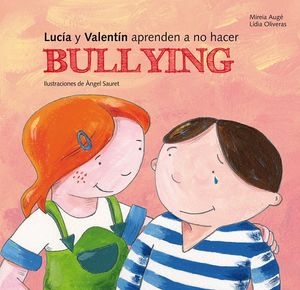 Lucía y Valentín aprenden a no hacer bullying / pd.
