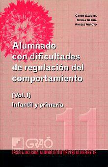 ALUMNADO CON DIFICULTADES DE REGULACION DEL COMPORTAMIENTO / VOL. I