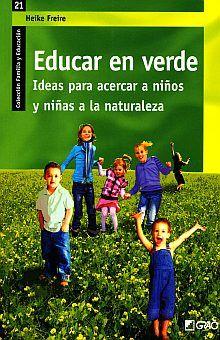 EDUCAR EN VERDE. IDEAS PARA ACERCAR A NIÑOS Y NIÑAS A LA NATURALEZA