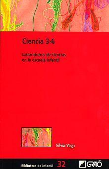 CIENCIA 3-6. LABORATORIOS DE CIENCIAS EN LA ESCUELA INFANTIL