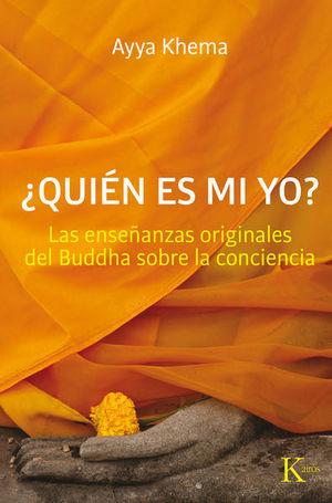 QUIEN ES MI YO. LAS ENSEÑANZAS ORIGINALES DEL BUDDHA SOBRE LA CONCIENCIA