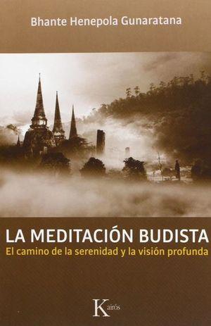 MEDITACION BUDISTA, LA. CAMINO DE LA SEGURIDAD Y LA VISION PROFUNDA