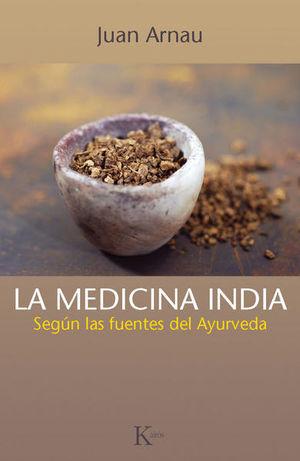 MEDICINA INDIA, LA. SEGUN LAS FUENTES DEL AYURVEDA