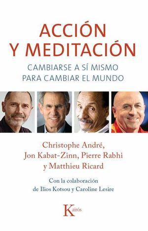 ACCION Y MEDITACION. CAMBIARSE A SI MISMO PARA CAMBIAR EL MUNDO