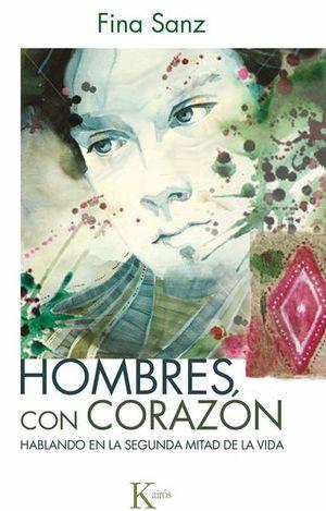 HOMBRES CON CORAZON. HABLANDO EN LA SEGUNDA MITAD DE LA VIDA