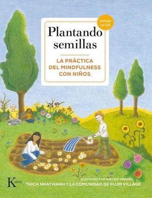 PLANTANDO SEMILLAS. LA GUIA PRACTICA DEL MINDFULNESS CON NIÑOS (INCLUYE CD)