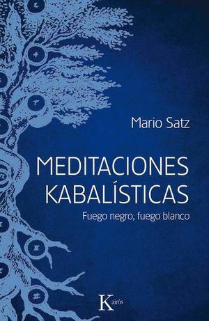 MEDITACIONES KABALISTICAS. FUEGO NEGRO FUEGO BLANCO