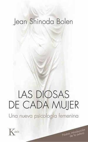 DIOSAS DE CADA MUJER, LAS. UNA NUEVA PSICOLOGIA FEMENINA / 27 ED.