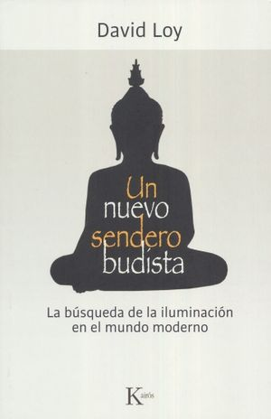 UN NUEVO SENDERO BUDISTA. LA BUSQUEDA DE LA ILUMINACION EN EL MUNDO MODERNO