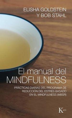 MANUAL DEL MINDFULNESS, EL. PRACTICAS DIARIAS DEL PROGRAMA DE REDUCCION DEL ESTRES BASADO EN EL MINDFULNESS (MBSR)