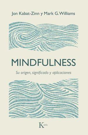 MINDFULNESS. SU ORIGEN SIGNIFICADO Y APLICACIONES