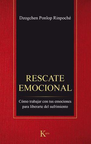 RESCATE EMOCIONAL. COMO TARBAJAR CON TUS EMOCIONES PARA LIBERARTE DEL SUFRIMIENTO