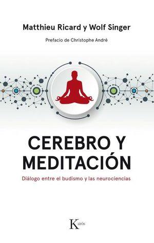 CEREBRO Y MEDITACION. DIALOGO ENTRE EL BUDISMO Y LAS NEUROCIENCIAS