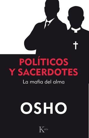 POLITICOS Y SACERDOTES. LA MAFIA DEL ALMA