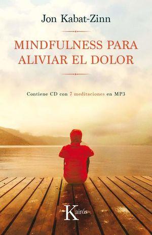 MINDFULNESS PARA ALIVIAR EL DOLOR (INCLUYE CD)