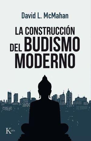 CONSTRUCCION DEL BUDISMO MODERNO, LA