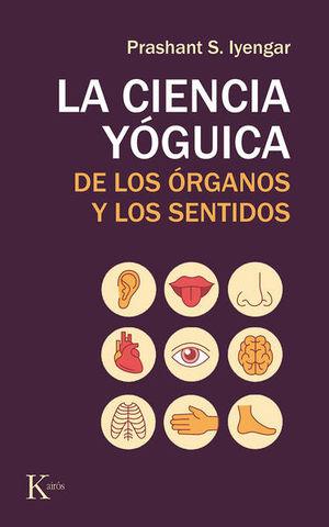 CIENCIA YOGUICA, LA. DE LOS ORGANOS Y LOS SENTIDOS