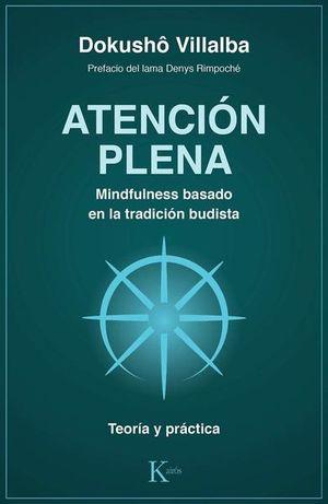 ATENCION PLENA. MINDFULNESS BASADO EN LA TRADICION BUDISTA