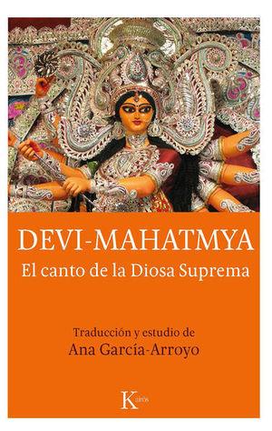 DEVI MAHATMYA. EL CANTO SUPREMO DE LA DIOSA SUPREMA